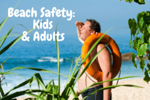 beach safety 101 for kids and adults