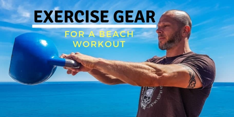 Best exercise gear for a beach workout