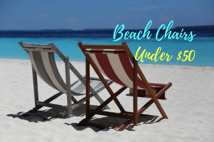 best beach chair under 50 dollars