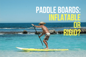 best inflatable or stand up paddle board