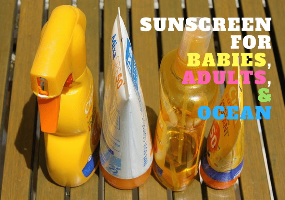 best sunscreen for babies, kids, adults, and the ocean (environment)