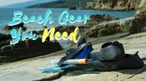 beach items gear you need