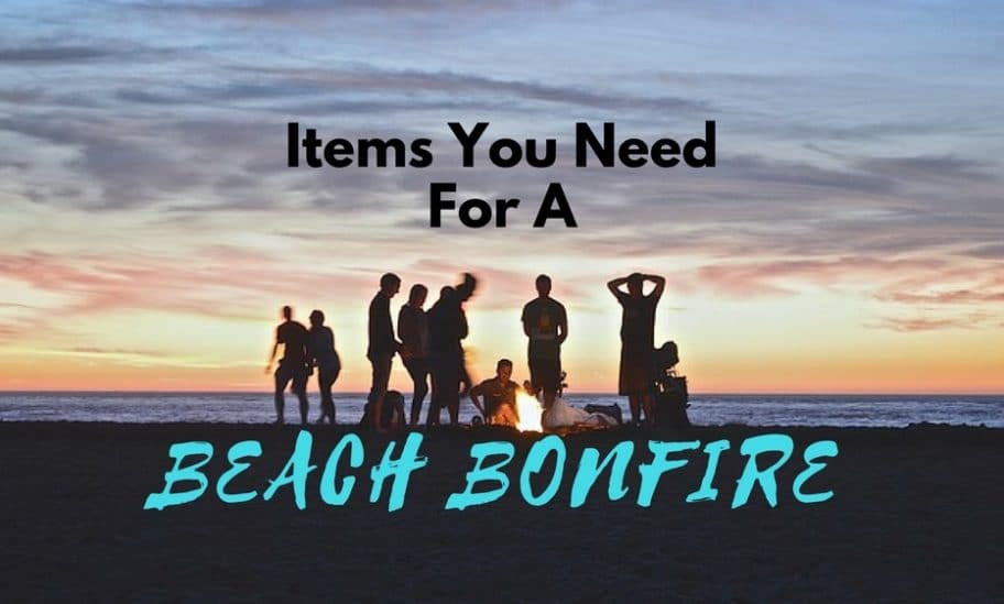 what do you need for a beach bonfire - California beach