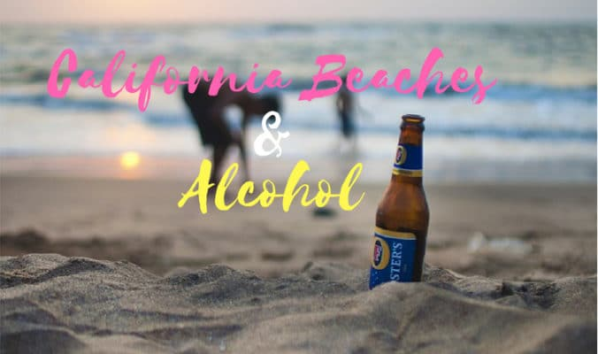 alcohol on California beaches