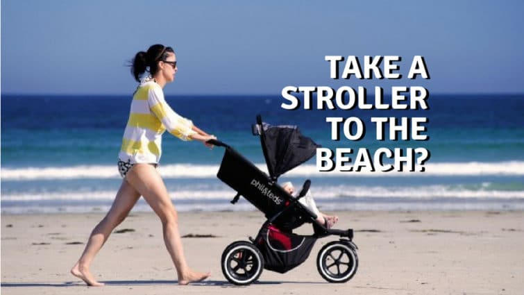 Can I Take A Stroller To The Beach