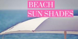 Best beach sun shade