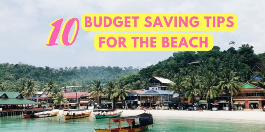 Best budget saving tips for the beach