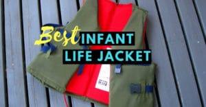 Best infant life jacket for boat, sailing, beach