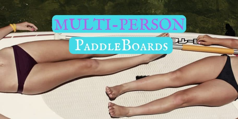 Best multi-person inflatable paddle board