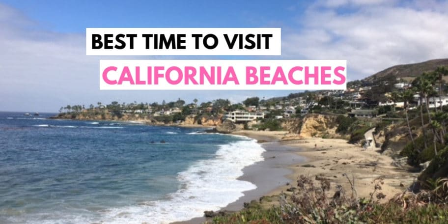 Best time to visit California beaches