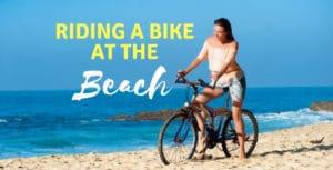 Can I ride a bike at the beach