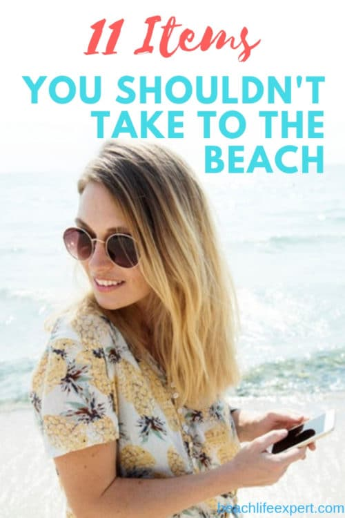 Items you shouldn't take to the beach