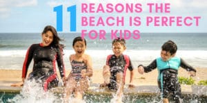 reasons the beach is perfect for kids