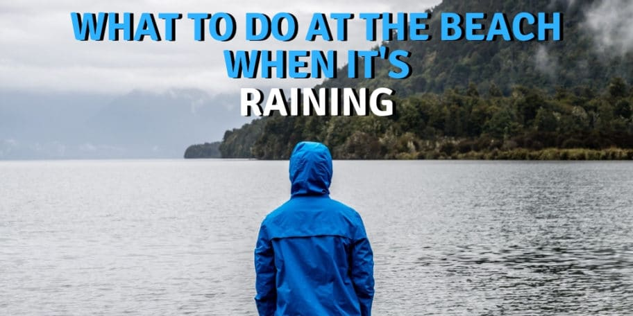 things to do at the beach when it's raining